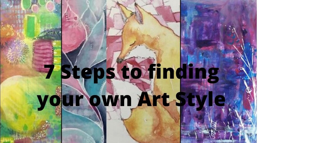 7 Steps to finding your own art style